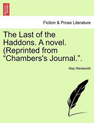 The Last of the Haddons. a Novel. (Reprinted from Chambers's Journal..