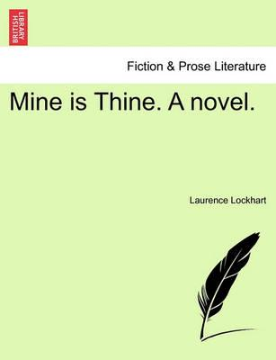 Mine Is Thine. a Novel.
