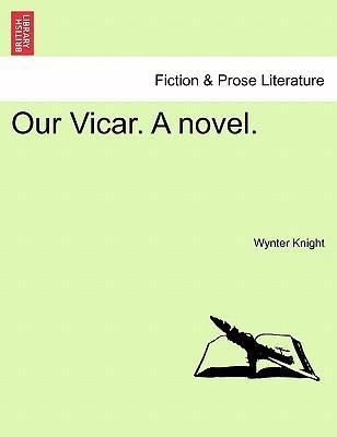 Our Vicar. a Novel.