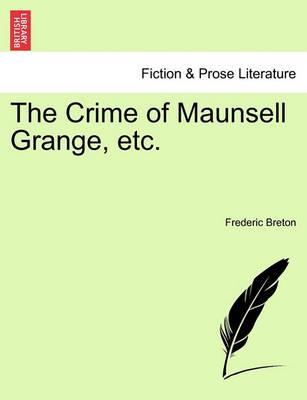 The Crime of Maunsell Grange, Etc.