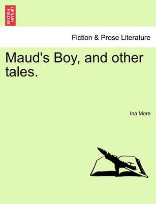 Maud's Boy, and Other Tales.