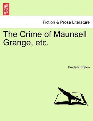 The Crime of Maunsell Grange, Etc. Vol. III.