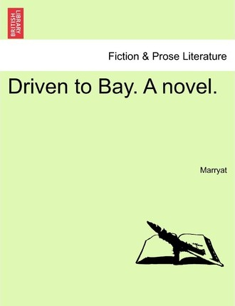 Driven to Bay. a Novel.