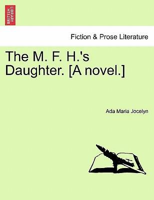 The M. F. H.'s Daughter. [A Novel.]