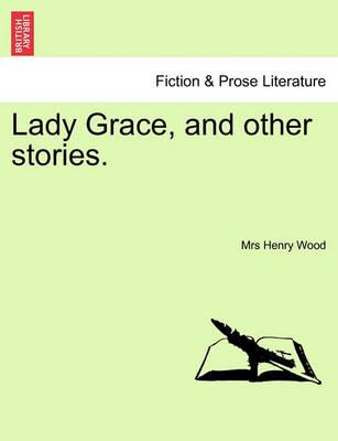 Lady Grace, and Other Stories.