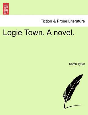 Logie Town. a Novel. Vol. II.