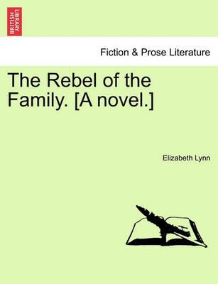 The Rebel of the Family. [A Novel.] Vol. III