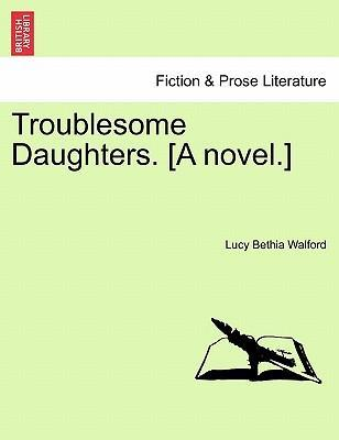 Troublesome Daughters, Vol. II