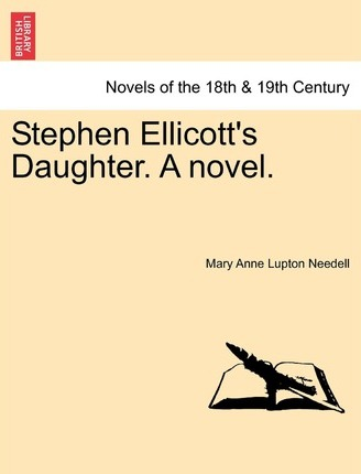 Stephen Ellicott's Daughter. a Novel.