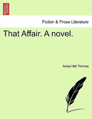 That Affair. a Novel.