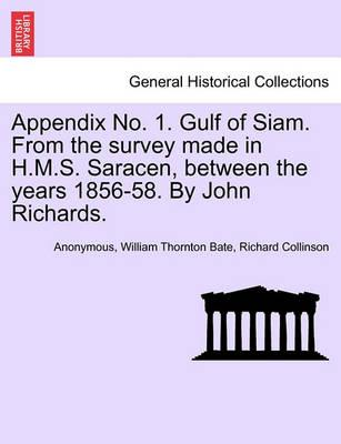Appendix No. 1. Gulf of Siam. from the Survey Made in H.M.S. Saracen, Between the Years 1856-58. by John Richards.