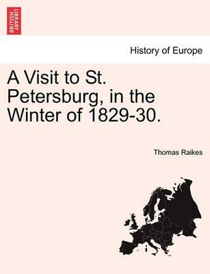 A Visit to St. Petersburg, in the Winter of 1829-30.