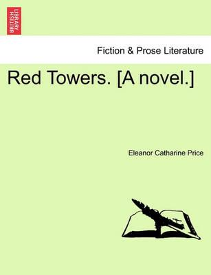 Red Towers. [A Novel.]