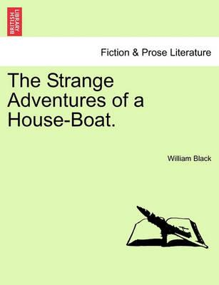 The Strange Adventures of a House-Boat.