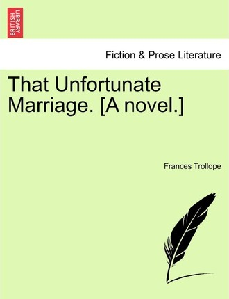 That Unfortunate Marriage. [A Novel.]