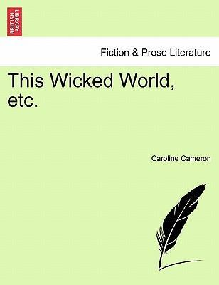 This Wicked World, Etc.