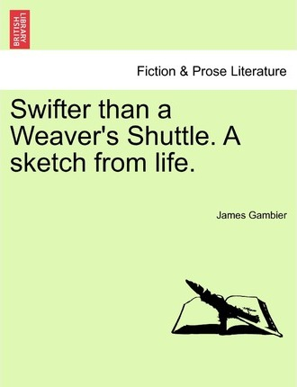 Swifter Than a Weaver's Shuttle. a Sketch from Life.