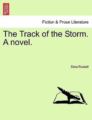 The Track of the Storm. a Novel.