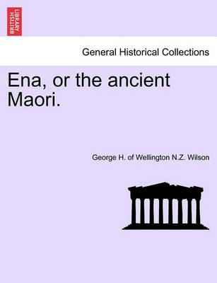 Ena, or the Ancient Maori.