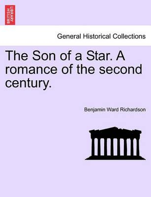 The Son of a Star. a Romance of the Second Century.