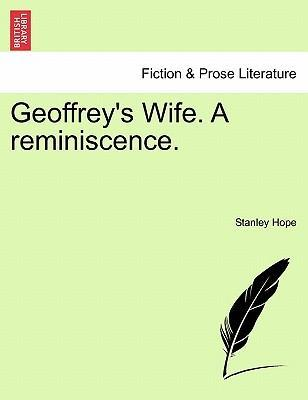 Geoffrey's Wife. a Reminiscence.