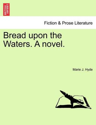 Bread Upon the Waters. a Novel.