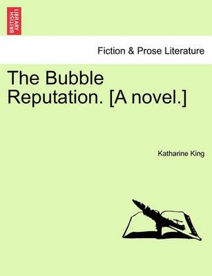 The Bubble Reputation. [A Novel.]