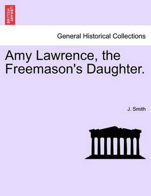 Amy Lawrence, the Freemason's Daughter.