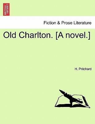 Old Charlton. [A Novel.]