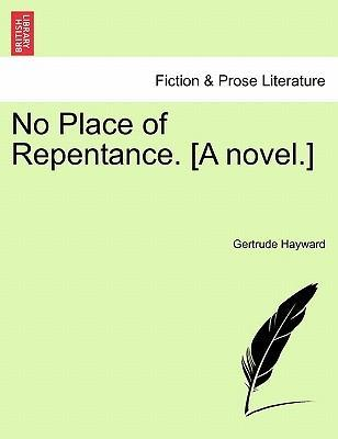 No Place of Repentance. [A Novel.] Vol. I