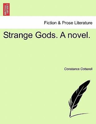 Strange Gods. a Novel. Vol. I.