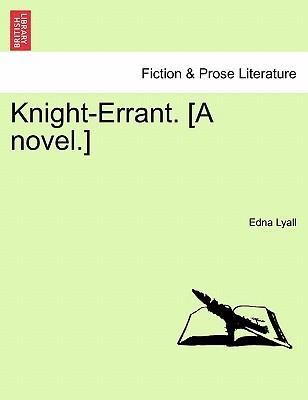 Knight-Errant. [A Novel.]