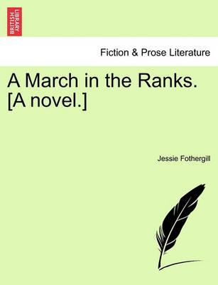 A March in the Ranks. [A Novel.]