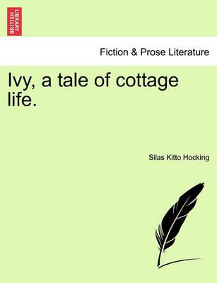 Ivy, a Tale of Cottage Life.