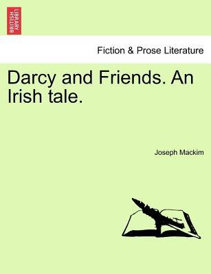 Darcy and Friends. an Irish Tale.
