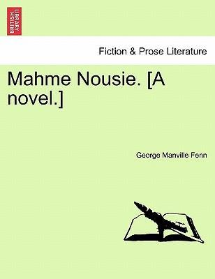 Mahme Nousie. [A Novel.] Vol. II.
