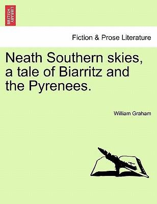Neath Southern Skies, a Tale of Biarritz and the Pyrenees.