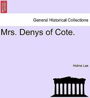 Mrs. Denys of Cote. Vol. III.