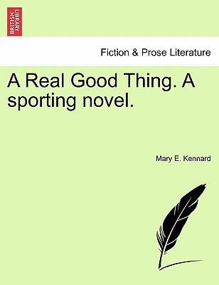 A Real Good Thing. a Sporting Novel.