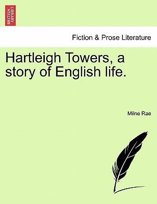 Hartleigh Towers, a Story of English Life. Vol. III