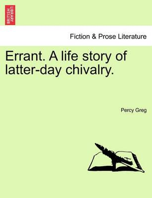 Errant. a Life Story of Latter-Day Chivalry.