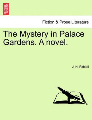 The Mystery in Palace Gardens. a Novel.