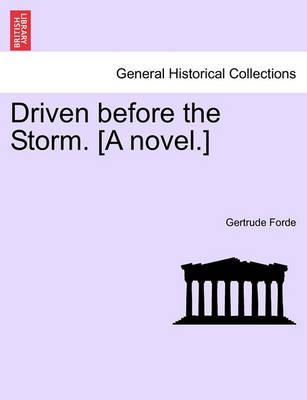 Driven Before the Storm. [A Novel.]