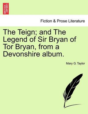 The Teign; And the Legend of Sir Bryan of Tor Bryan, from a Devonshire Album.