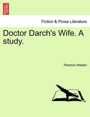 Doctor Darch's Wife. a Study.