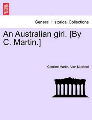 An Australian Girl. [By C. Martin.] Vol. III