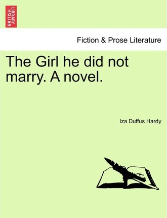 The Girl He Did Not Marry. a Novel.