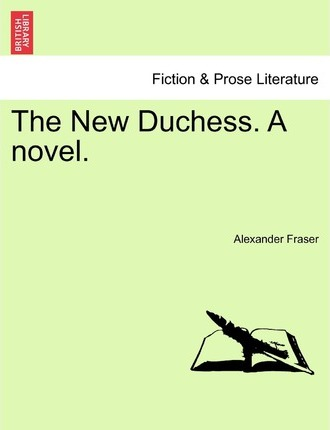 The New Duchess. a Novel.