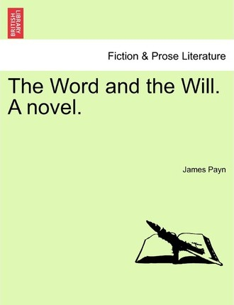 The Word and the Will. a Novel.
