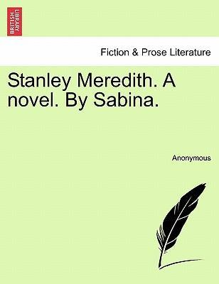 Stanley Meredith. a Novel. by Sabina.